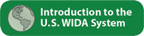 Introduction to the U.S. WIDA Comprehensive System
